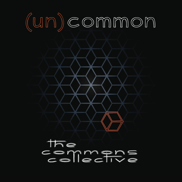(un)common   Commons Collective •  2014