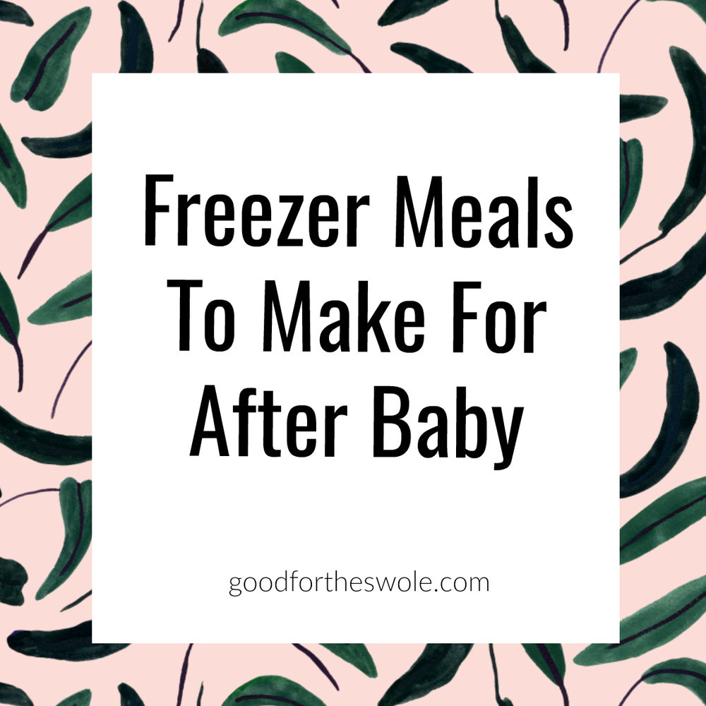 Freezer Meals To Make For After Baby