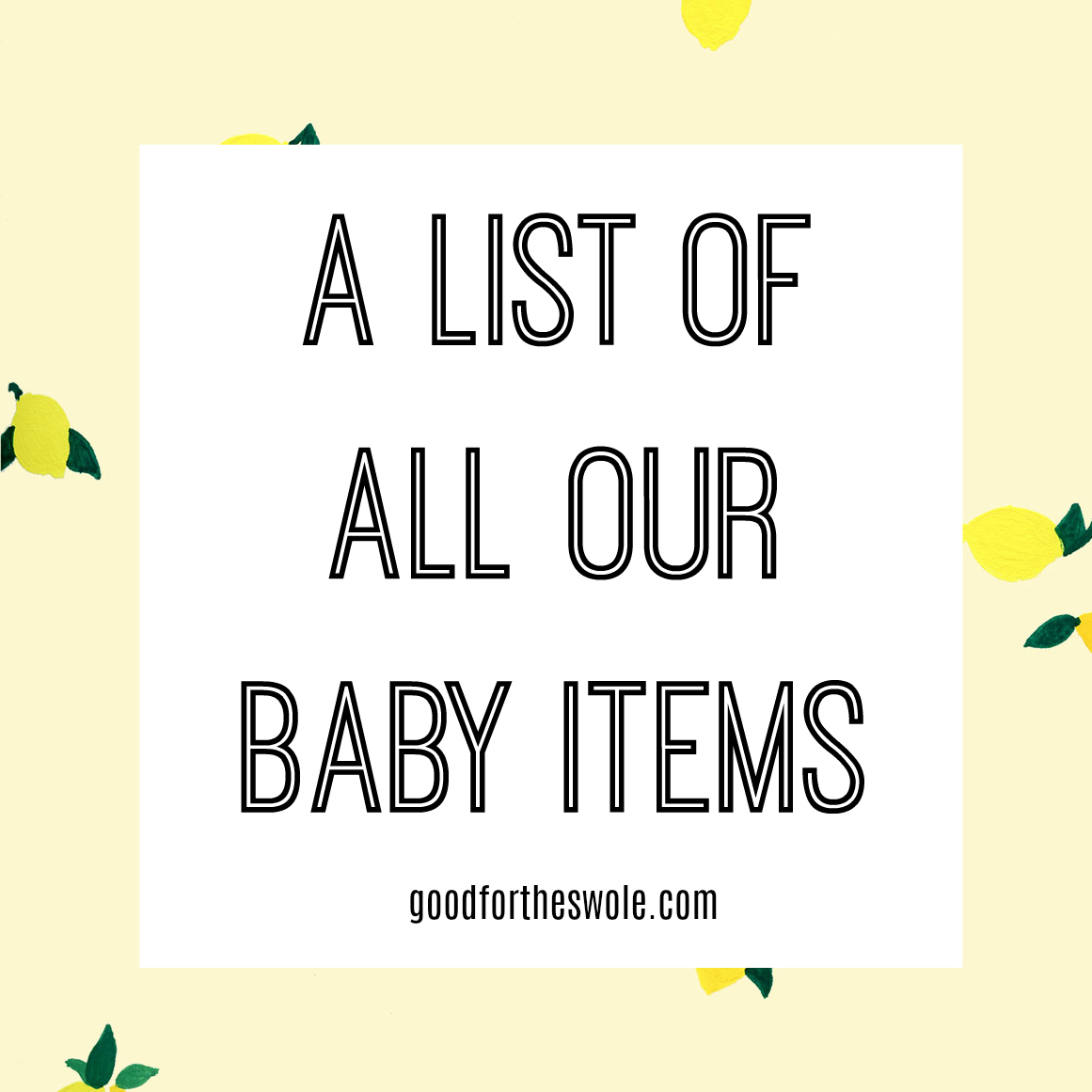 a list of all our baby items — good for the swole