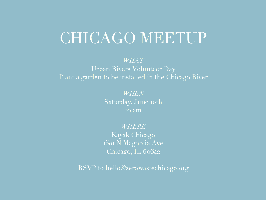 Zero Waste Chicago Meet-up, June 2017: Urban Rivers Volunteer Day