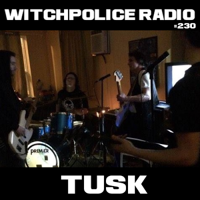 TUSK - Witchpolice Radio