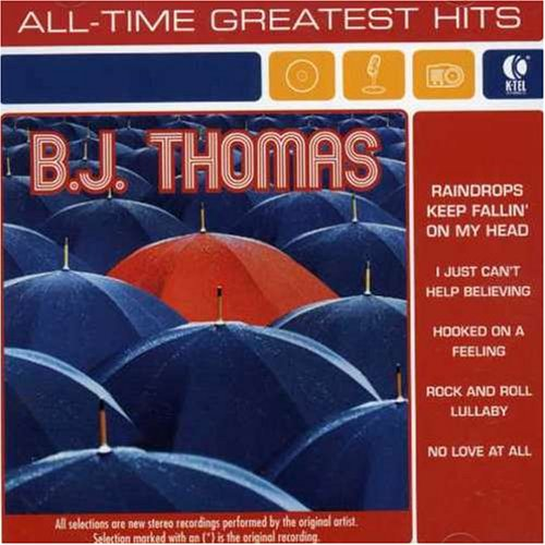 All Time Greatest Hits: B.J. Thomas (Re-Recorded Version)