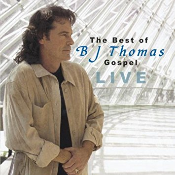 The Best of B.J. Thomas Gospel Live