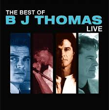 The Best of B.J. Thomas Live