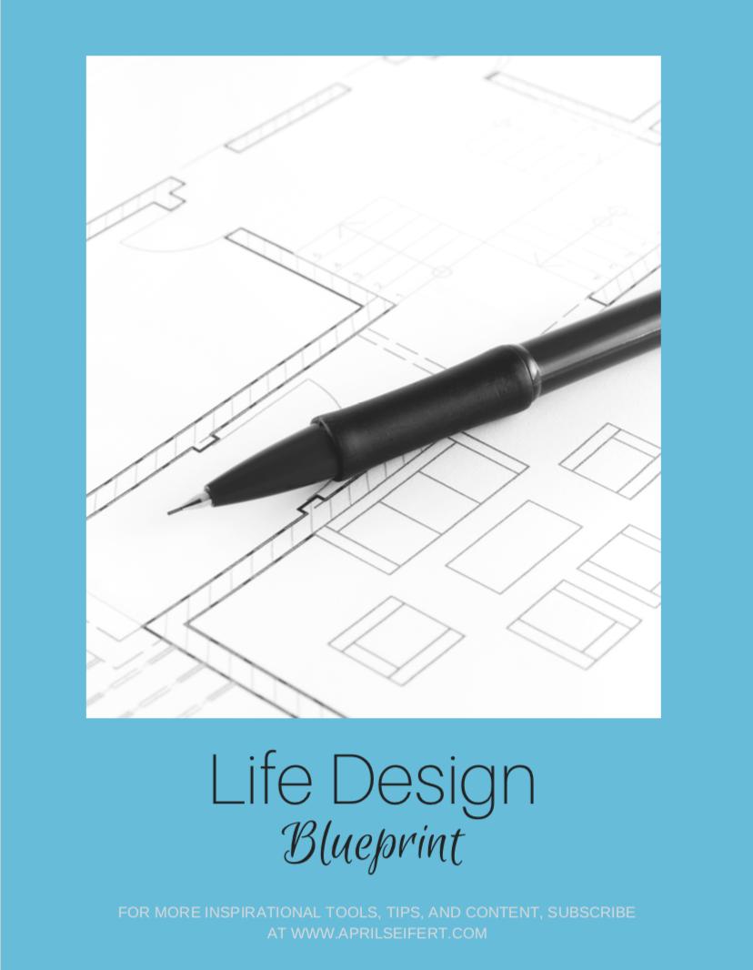 Life by design blueprint sign up april seifert life design start designing the life you want life design blueprint malvernweather Images