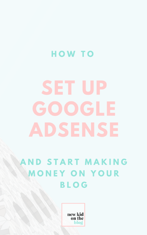 How to Set up Google AdSense + Start Making Money on Your Blog!.png