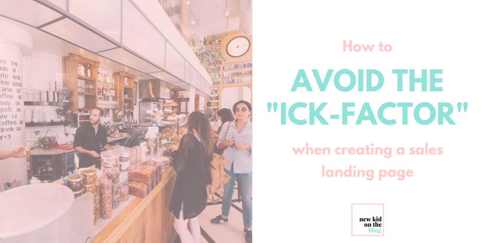 """How to avoid the """"ick-factor"""" when creating a sales landing page"""