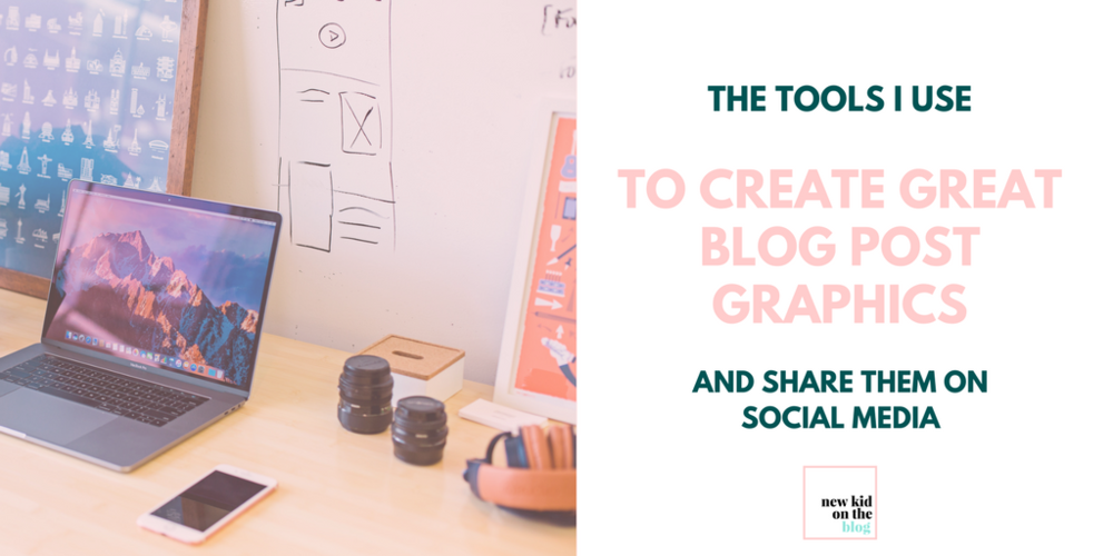 The tools I use to create great blog post graphics and share them on social media1.png