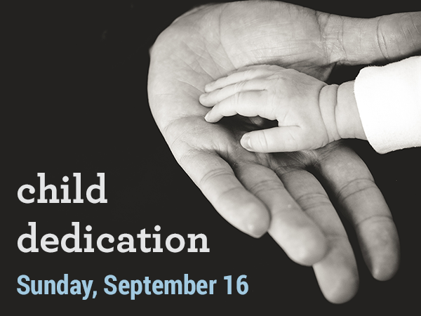 09-16 Child Dedication Newsletter Graphic.png