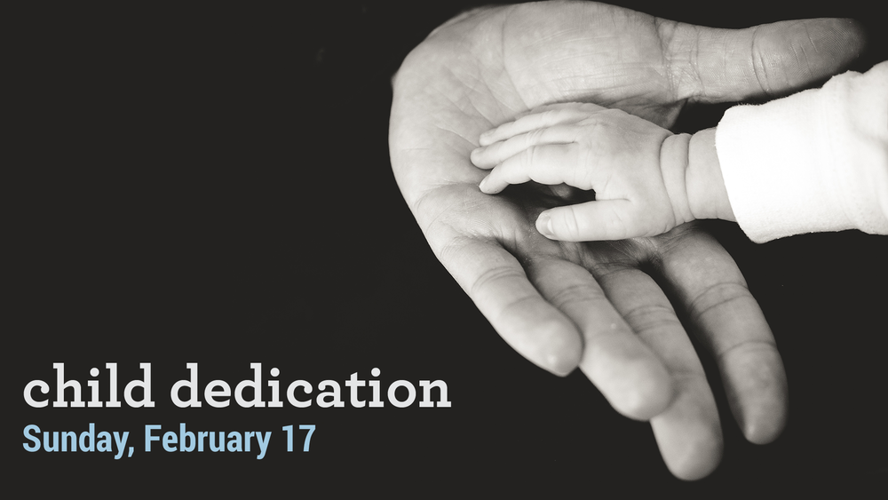 02-17 Child Dedication for PC.png