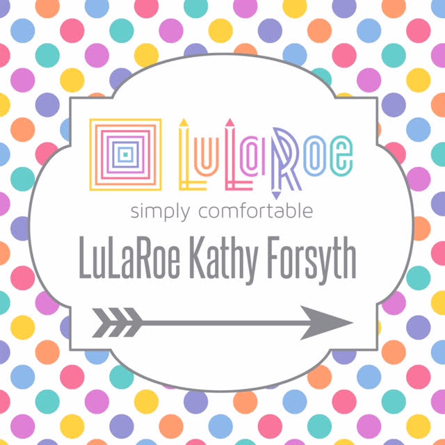 LuLaRoe Kathy Forsyth Ready to help find those magical pieces to make everyone feel and look beautiful