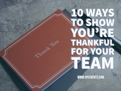 10 Ways to Show You're Thankful for Your Team