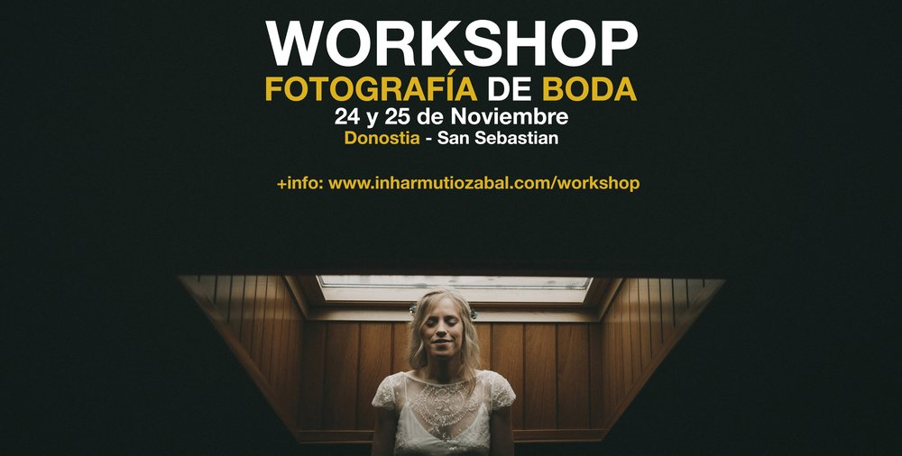 WORKSHOP - SAN SEBASTIAN24 y 25 de Noviembrewww.inharmutiozabal.com/workshop
