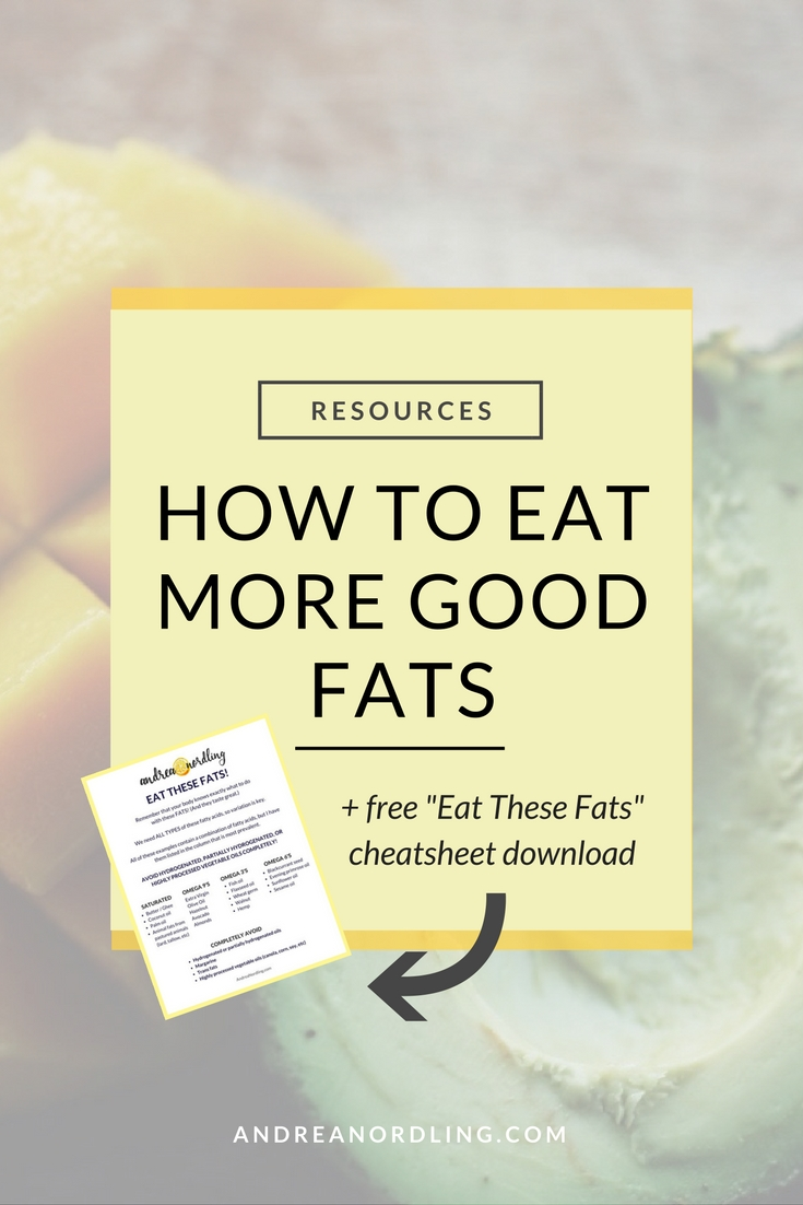 How to eat more GOOD FATS + Free Download