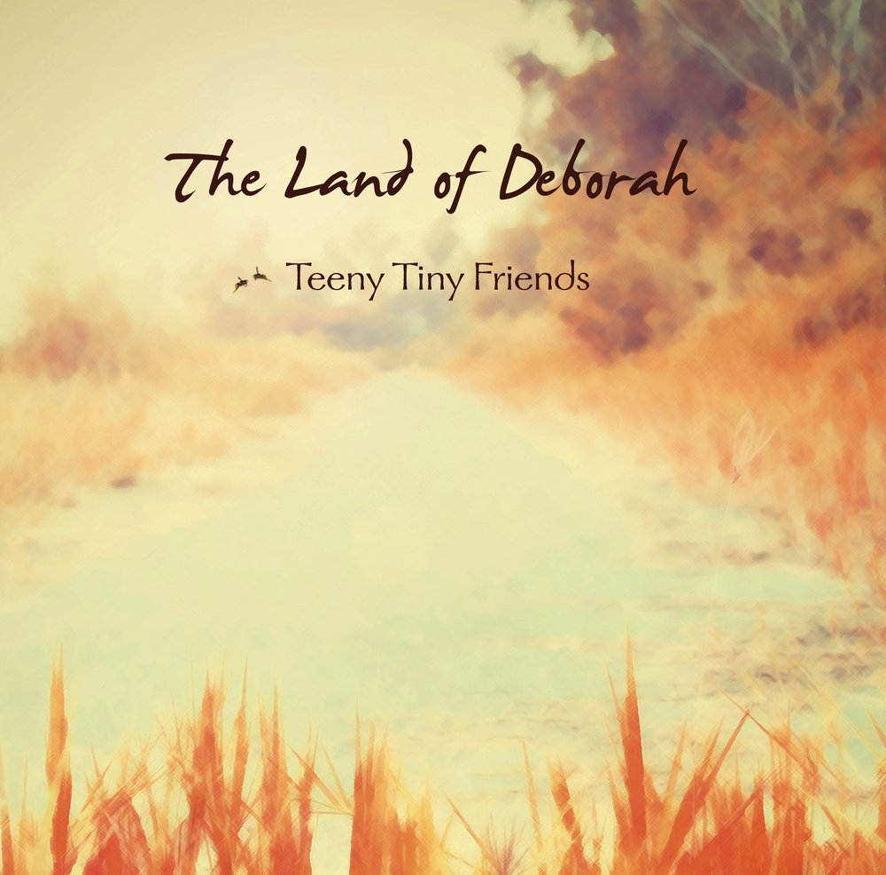 The Land of Deborah Teeny Tiny Friends Album Cover.jpg