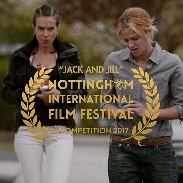 #JackandJill are going to Nottingham, England! #InCompetition at #NottIFF17, screening 11am Sunday, Oct. 8th at Showcase Cinema de Lux in Shorts Session 2. #jackandjillarecoming #womeninfilm #ishotthesheriff