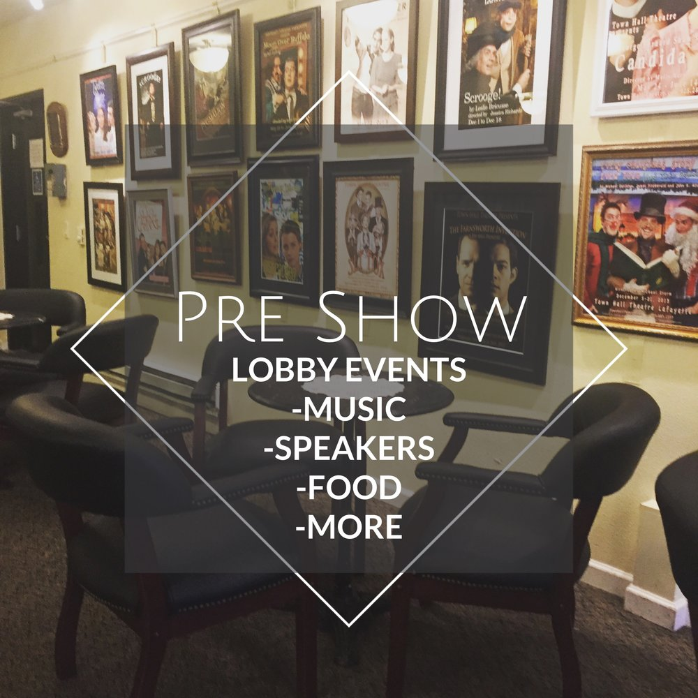 Gather in our lobby before the show! - OPENING NIGHT is always a party and we welcome you to join us. In addition, we partner with local businesses and volunteer organizations to bring you special tastings and FREE live music!