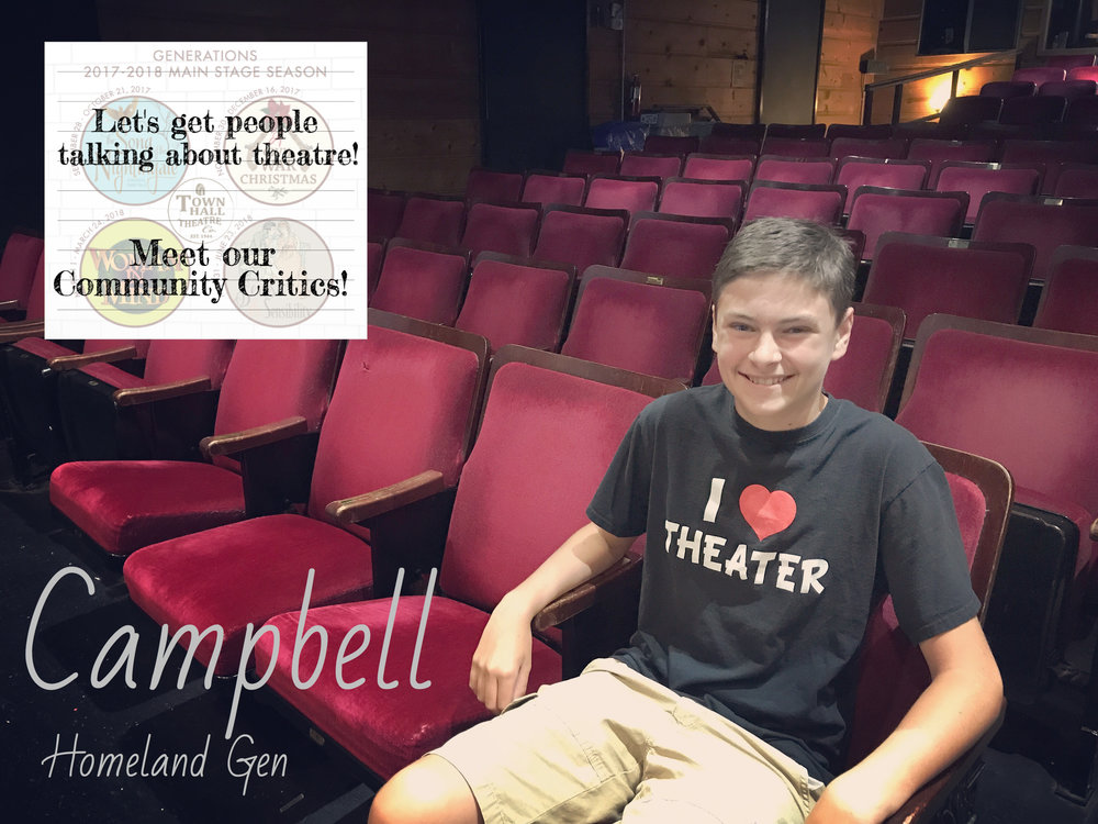 Campbell - READ WHAT CAMPBELL HAS TO SAY ABOUT OUR UPCOMING SEASON!READ WHAT CAMPBELL HAS TO SAY ABOUT SONG OF THE NIGHTINGALE!READ WHAT CAMPBELL HAS TO SAY ABOUT A CIVIL WAR CHRISTMASREAD WHAT CAMPBELL HAS TO SAY ABOUT WOMAN IN MIND!