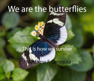 New Book : We are the butterflies;This is how we survive