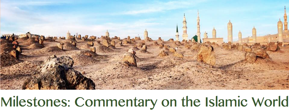 Milestones: Commentary on the Islamic World