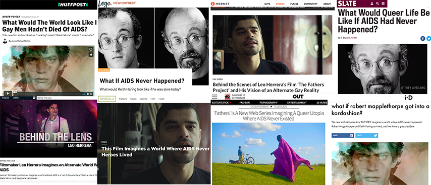 FATHERS has been featured    io9   ,    I-D Vice   , Slate,    Huffington Post   ,    HIV Plus Mag,     NewNowNext,     Towleroad   ,    Remezcla