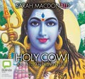 Holy Cow ©2002 Sarah Macdonald; (P)2003 Bolinda Publishing Pty Ltd