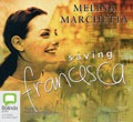 Saving Francesca ©2003 Melina Marchetta; (P)2003 Bolinda Publishing Pty Ltd.