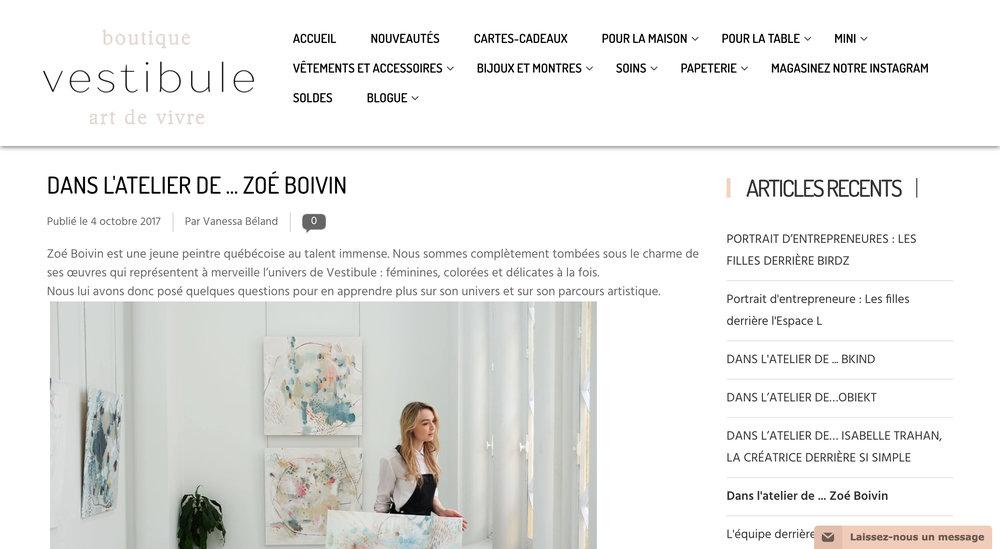 Dans l'atelier de … Zoé Boivin. Vanessa Béland. Blog Vestibule , 4 octobre 2017. L'article complet  ici .