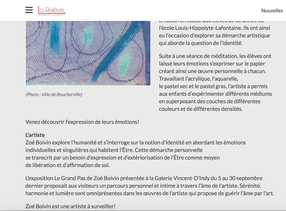 La Galerie Lez'arts présente l'exposition La couleur de mes émotions réalisée par les élèves de 3e année de l'école Louis-Hippolyte-Lafontaine avec Zoé Boivin. Ville de Boucherville.  La Relève , 8 octobre 2018.  L'article complet  ici .