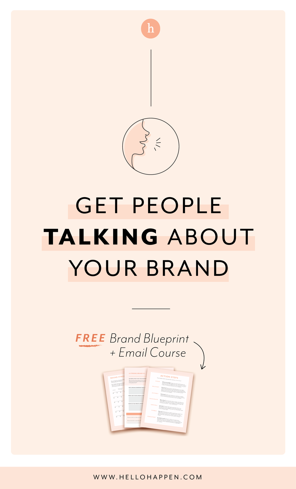 Get people talking about your brand to grow your influence! Read the post, plus download the free Brand Blueprint + email course. // Hellohappen Brand Strategy