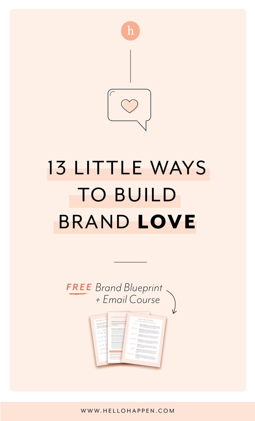 Brand Love - it's all the buzz! Here are 13 little ways to build it today. Read the post, plus download the free Brand Blueprint + email course. #brandstrategy // Hellohappen Brand Strategy
