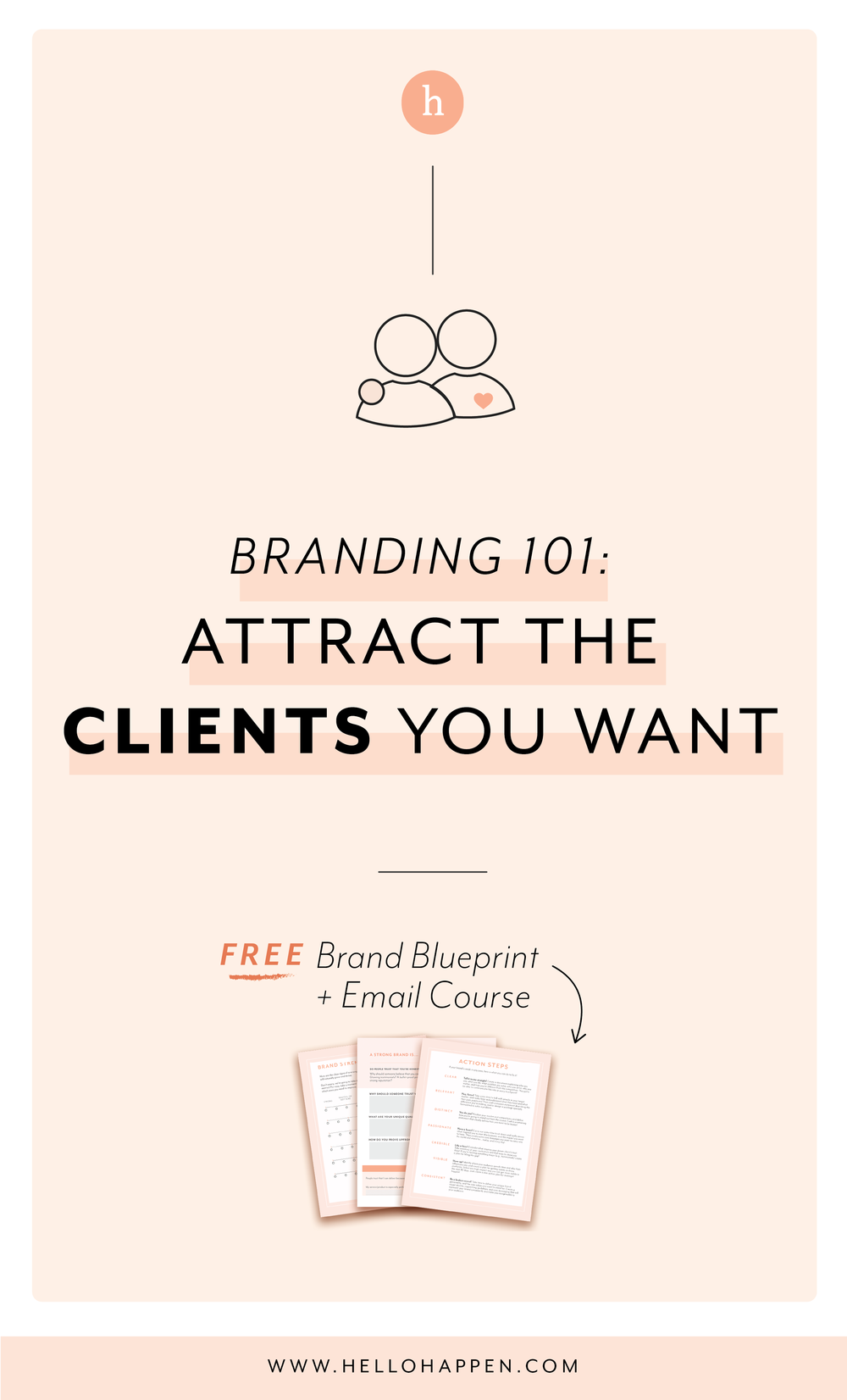 Your dream clients are out there! Let's attract them to your biz. Read the post, plus download the free Brand Blueprint + email course. #businessstrategy // Hellohappen Brand Strategy
