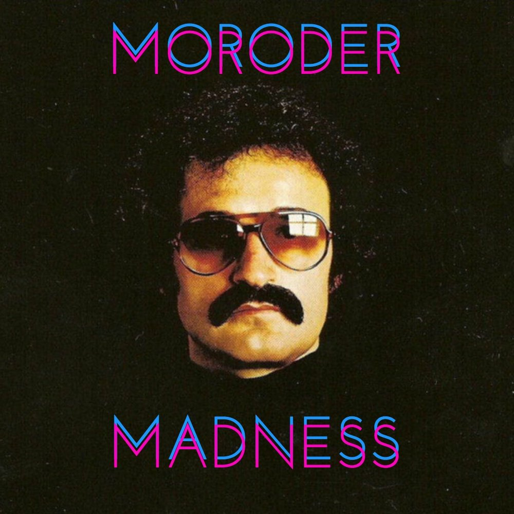 Moroder Madness Playlist Cover.jpg