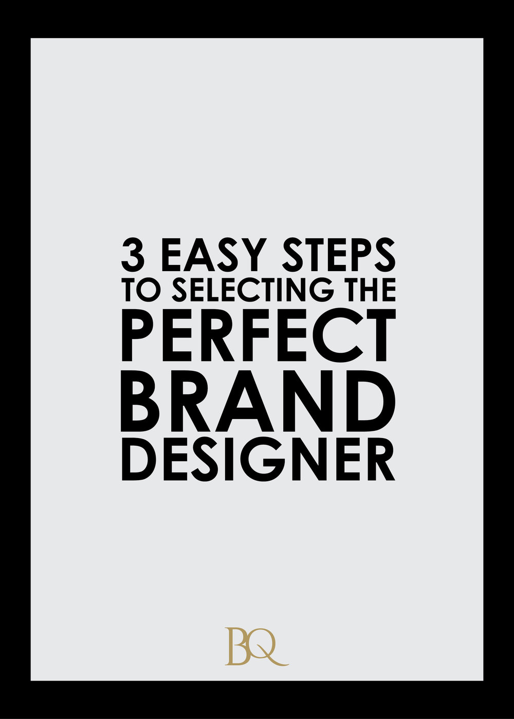 3 Easy Steps to Selecting the Perfect Brand Designer