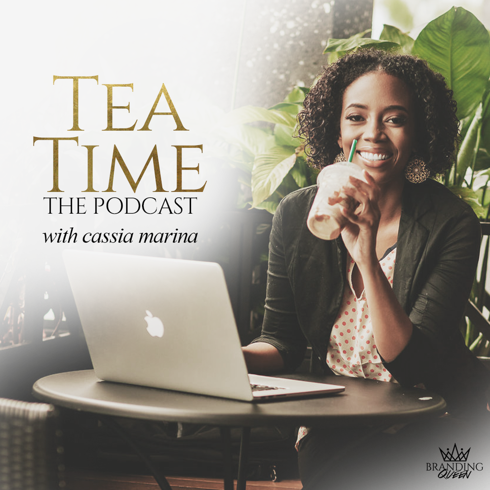 Tea Time | The Podcast with Cassia Marina
