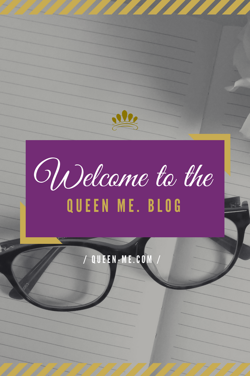 Welcome to QUEEN me. Blog!