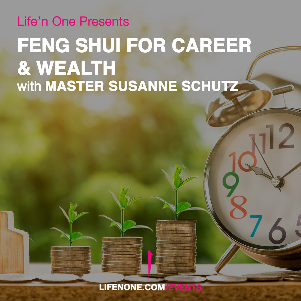 Feng Shui for Carrer and Wealth with Master Susanne Schutz