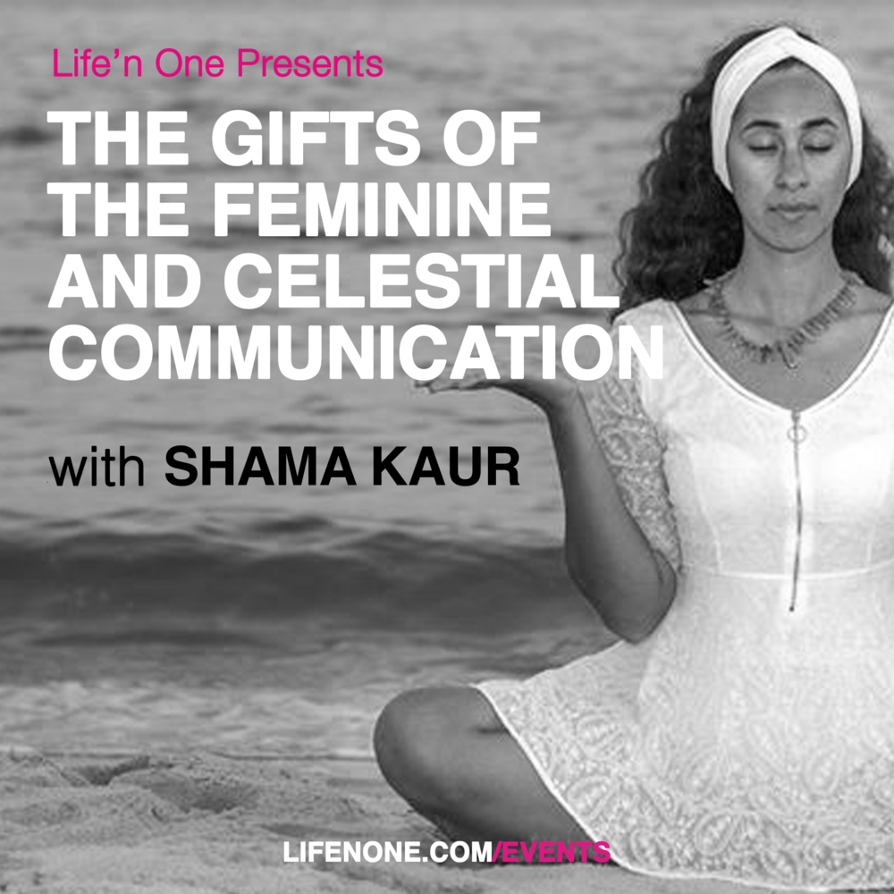 The Gifts of the Feminine and Celestial Communication Workshop with Shama Kaur