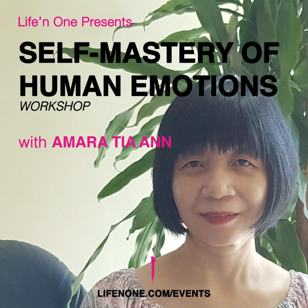 Self-Mastery of Human Emotions - Workshop with Amara Tia Ann
