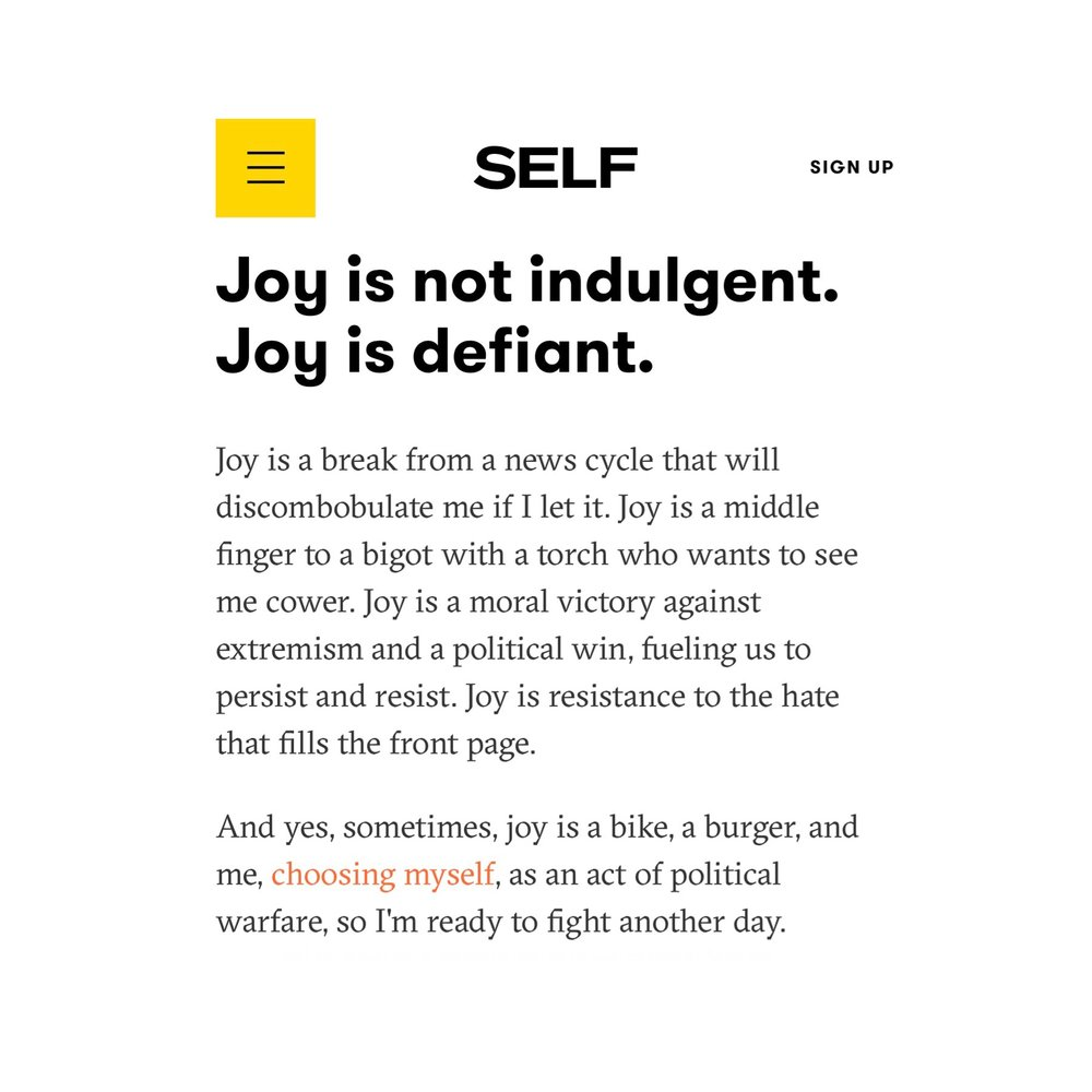After the work, caring for yourself is critical-and Joy is resistance, too.  Read Brittany's latest essay for Self Magazine, and pick up a Joy Is Resistance tee while you're at it.