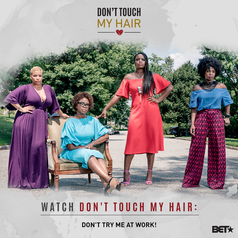 In Episode 2 of BET's Don't Touch My Hair, Brittany's internationally trending hashtag #BlackWomenAtWork takes center spotlight!