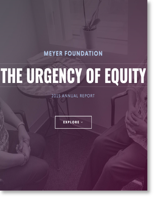 2015 Annual Report Eugene and Agnes E. Meyer Foundation
