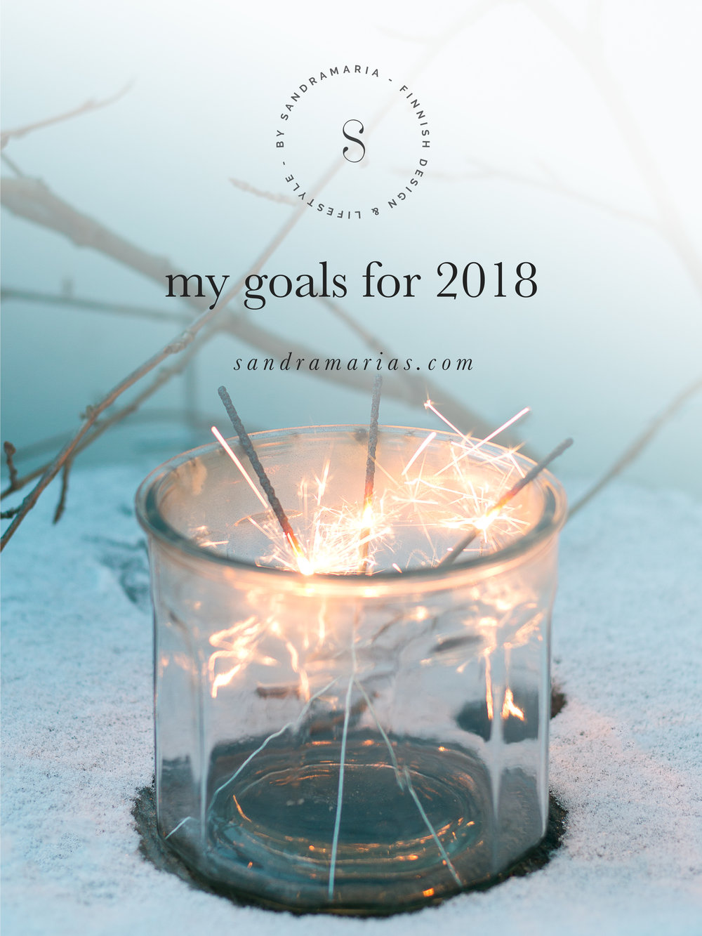 My goals for 2018 | Sandramarias.com | Happy New Year by Sandramaria