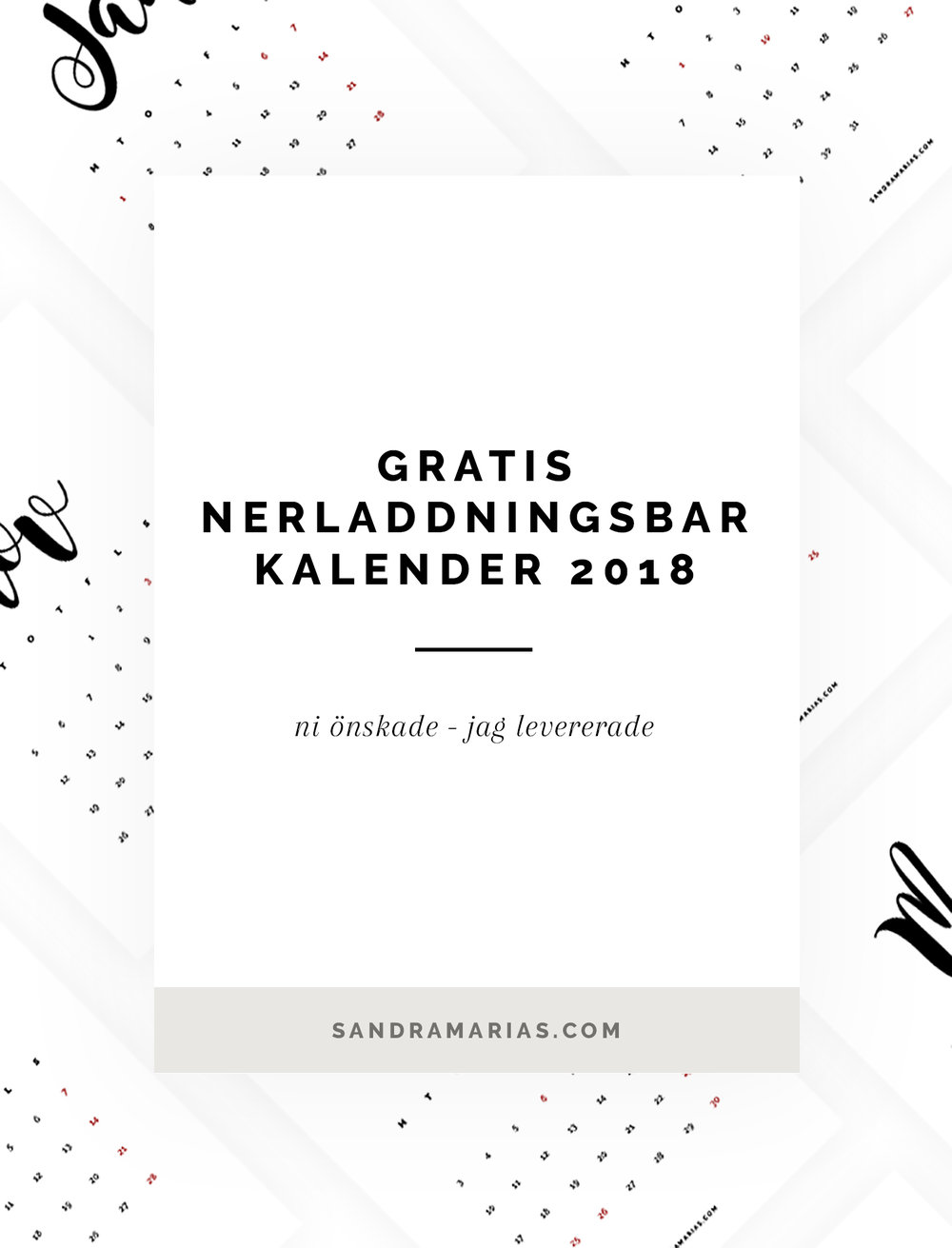 Gratis nedladdningsbar kalender 2018 | by Sandramaria | Sandramarias.com