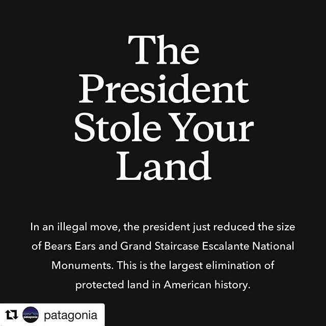 "Heartbreak. Anger. Confusion. Frustration. Grief. Disbelief. But HOPE in solidarity. This show ain't over Mr. Trump and the people will speak. . . #Repost @patagonia ""We've fought to protect these places since we were founded and now we'll continue that fight in the courts."" —Rose Marcario, President and CEO, @patagonia"