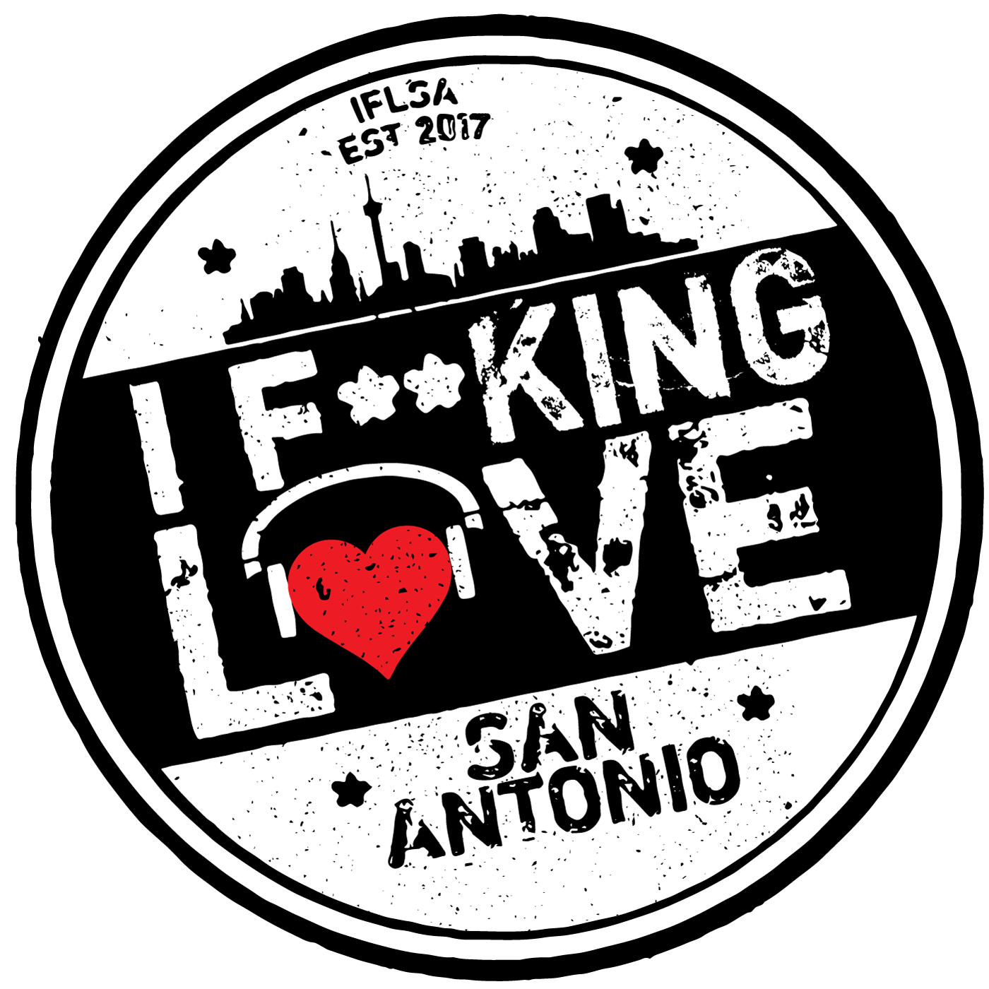 I F**KING LOVE SAN ANTONIO
