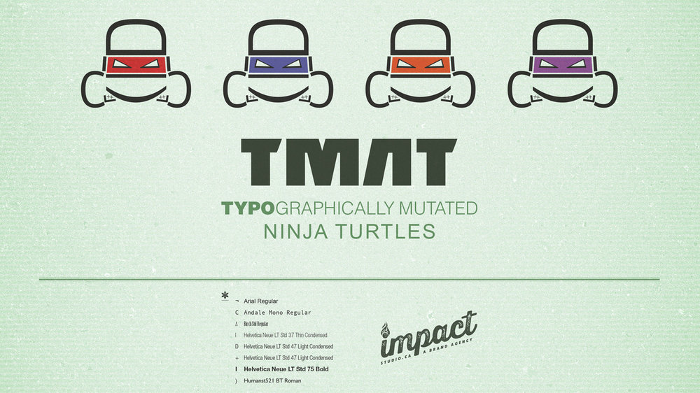 Typographically Mutated Ninja Turtles Wallpaper  Copyright © 2012-2017 460 Communications Inc. All rights reserved.  This design is intended strictly for portfolio use only and cannot be reproduced in any way with out written consent from 460 Communications Inc.  ·  Illustrator + Photoshop