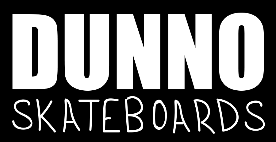 DUNNO Skateboards
