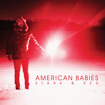 American Babies Stark & Red {ep} [2014]