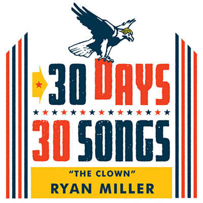 Ryan Miller & Dave Eggers 30 Days, 30 Songs {single} [2016]